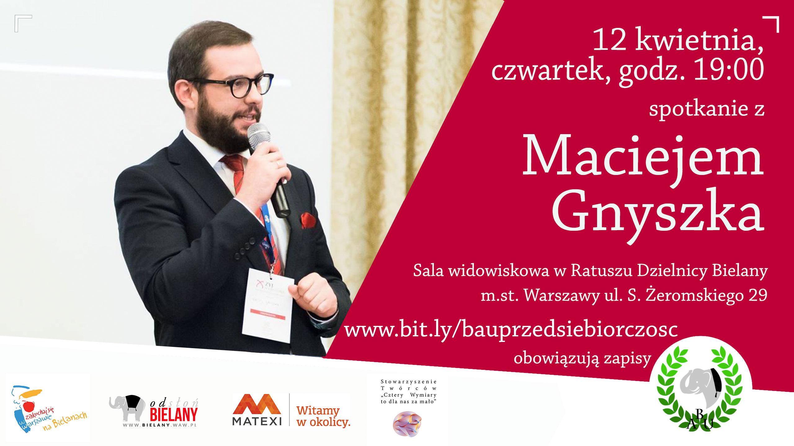 12 kwietnia, czwartek Spotkanie z Maciejem Gnyszka